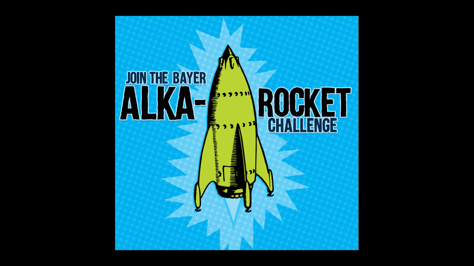 Join the Bayer Alka-Rocket Challenge