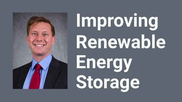 Image of Christopher Muhich with Improving Renewable Energy Storage