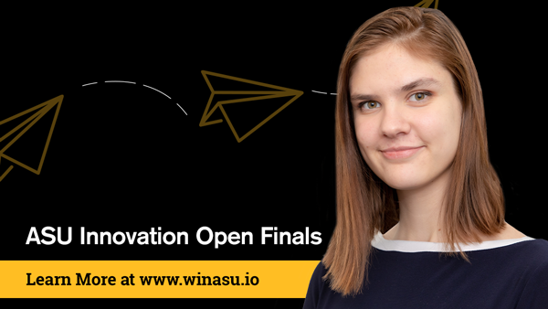 A young woman smiles with the words ASU Innovation Open Finals; Learn more at www.winasu.io