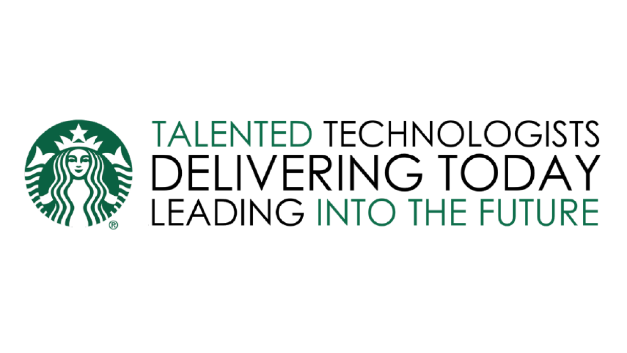 "Starbucks logo with ""Talented Technologists Delivering Today Leading into the Future"""
