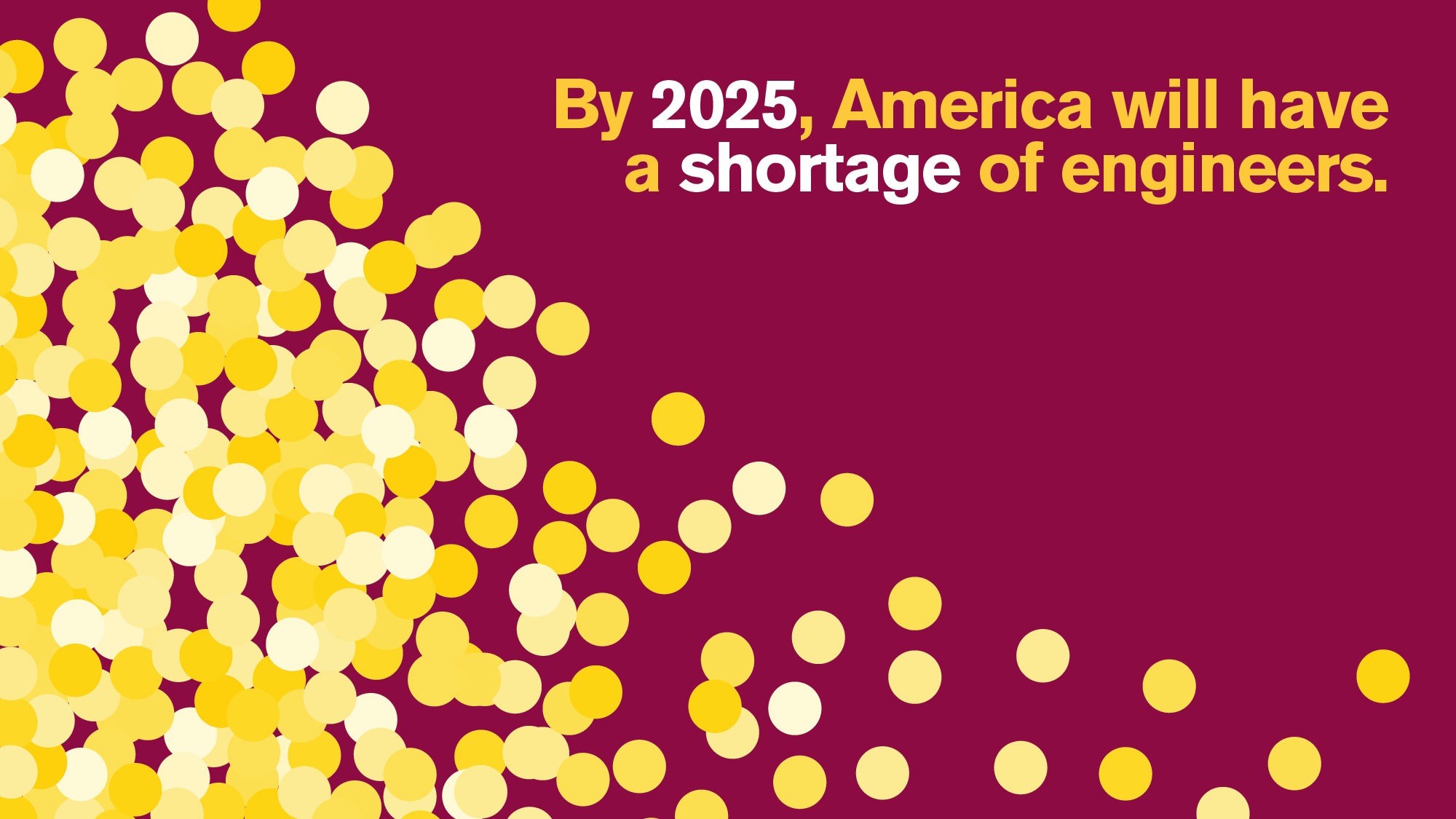 By 2025, America will have a shortage of engineers