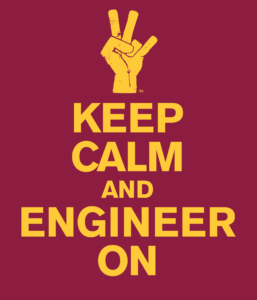 ASU pitchfork hand with the words Keep Calm and Engineer On