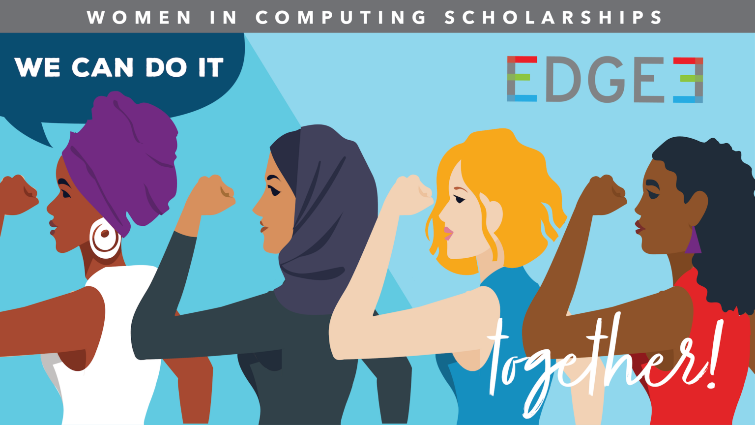 stylized graphic of four women of various ethnic backgrounds standing togther with fists raised, promoting the EDGE3 scholarhips