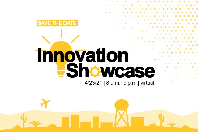 Save the date for Innovation Showcase 4/23/2021 8 a.m. - 5 p.m. Virtual